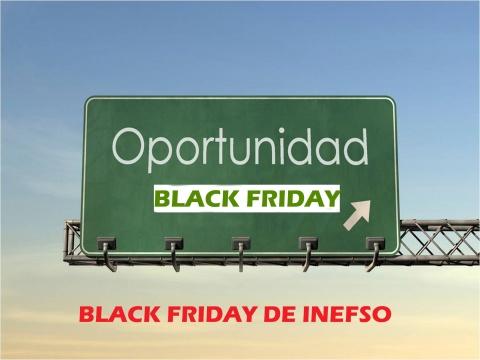 ¡OPORTUNIDAD, BLACK FRIDAY INEFSO! 1 SEMANA (DEL VIERNES 25 AL VIERNES 2 DE DICIEMBRE).