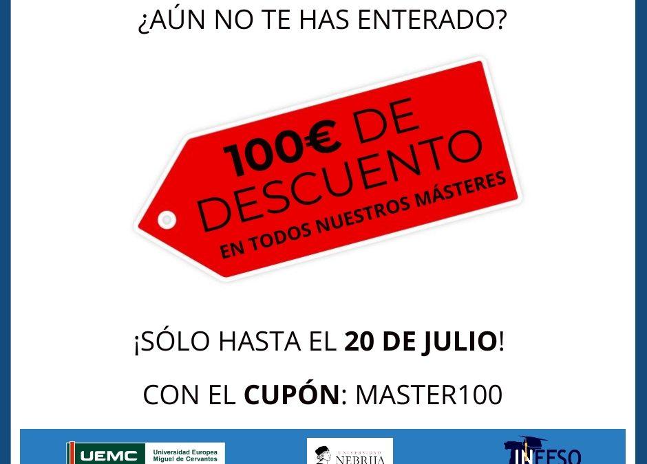 ¡Descuento de 100€ hasta el 20 de julio en todos los másteres! UEMC y Universidad Nebrija, de Madrid.