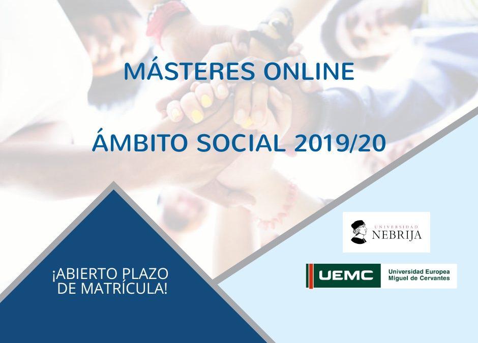 ¡No te quedes sin tu plaza! Másteres 2019-20 Ámbito Social. Universidad Nebrija, de Madrid y Universidad Europea Miguel de Cervantes.