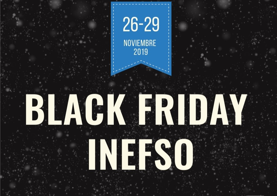 Black Friday INEFSO 2019