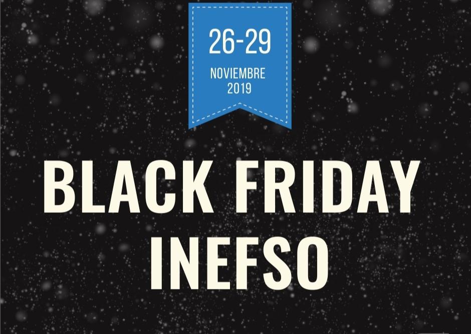 BLACK FRIDAY INEFSO 2019. DESCUENTOS DE 50€ Y 100€ EN NUESTRA OFERTA FORMATIVA. Hasta el domingo a las 24 horas.