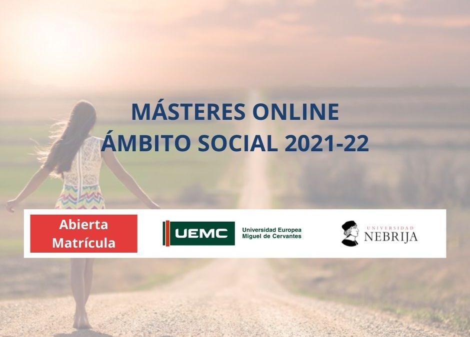 MÁSTERES ÁMBITO SOCIAL 2021-22. 100% ONLINE. Titulación Universitaria. 60 créditos ECTS. Baremables en oposiciones a nivel nacional.